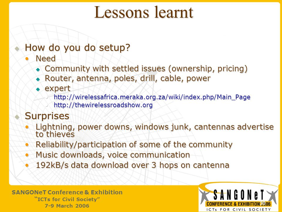 30 SANGONeT Conference & Exhibition ICTs for Civil Society 7-9 March 2006 Lessons learnt  How do you do setup.