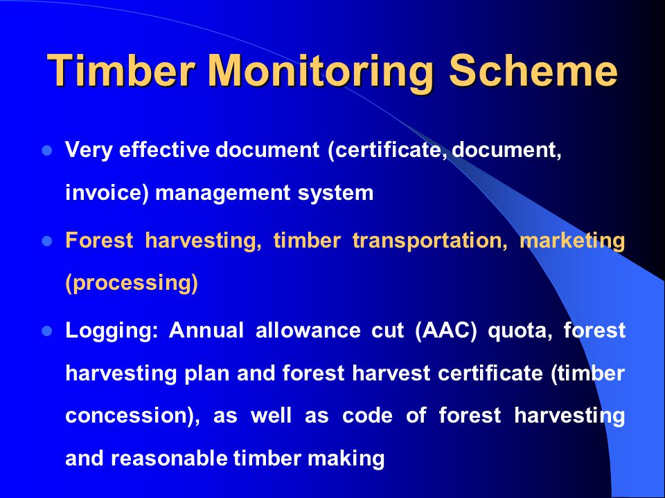 Timber Monitoring Scheme Very effective document (certificate, document, invoice) management system Forest harvesting, timber transportation, marketin