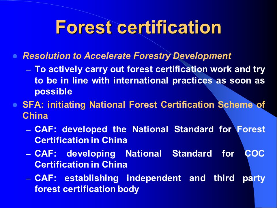 Forest certification Resolution to Accelerate Forestry Development – To actively carry out forest certification work and try to be in line with intern