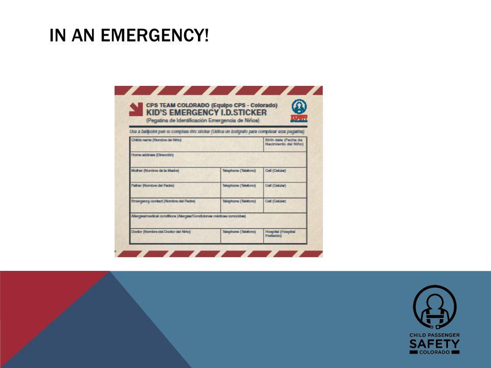 IN AN EMERGENCY!
