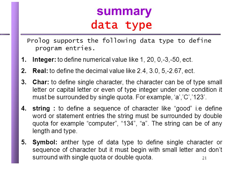 21 summary data type Prolog supports the following data type to define program entries.
