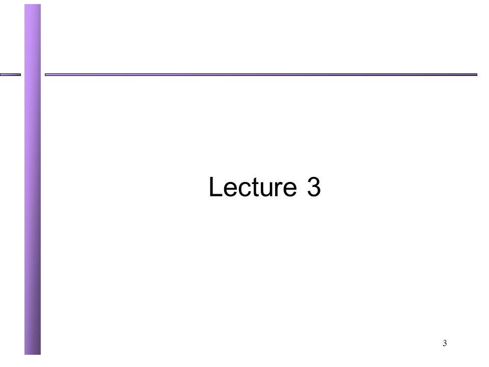 3 Lecture 3
