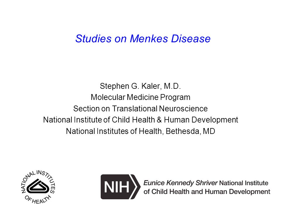 Menkes disease causes premature death Death typical by 4 months to 3 years of age >90% of untreated patients die by age 3 51.4% of late treated (older than 1 month) 27.9% of early treated (younger than 1 month) Currently available treatment: Daily copper injections for several years