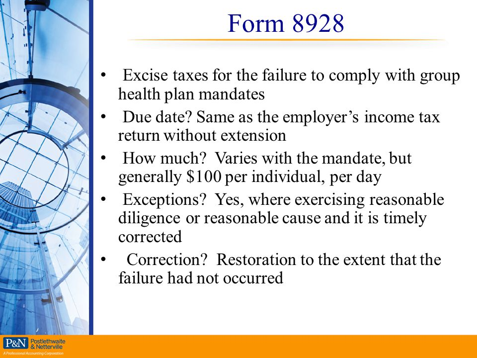 Form 8928 Excise taxes for the failure to comply with group health plan mandates Due date? Same as the employer's income tax return without extension