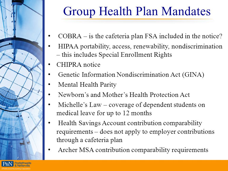 Group Health Plan Mandates COBRA – is the cafeteria plan FSA included in the notice? HIPAA portability, access, renewability, nondiscrimination – this