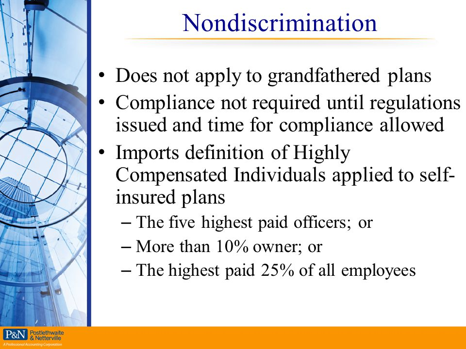 Nondiscrimination Does not apply to grandfathered plans Compliance not required until regulations issued and time for compliance allowed Imports defin
