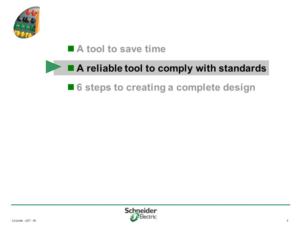 Corporate - 2007 - En5 A tool to save time A reliable tool to comply with standards 6 steps to creating a complete design