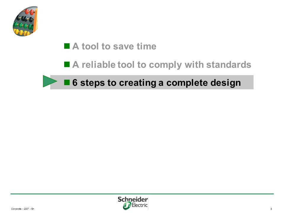 Corporate - 2007 - En8 A tool to save time A reliable tool to comply with standards 6 steps to creating a complete design