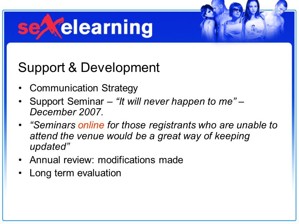 Support & Development Communication Strategy Support Seminar – It will never happen to me – December 2007.