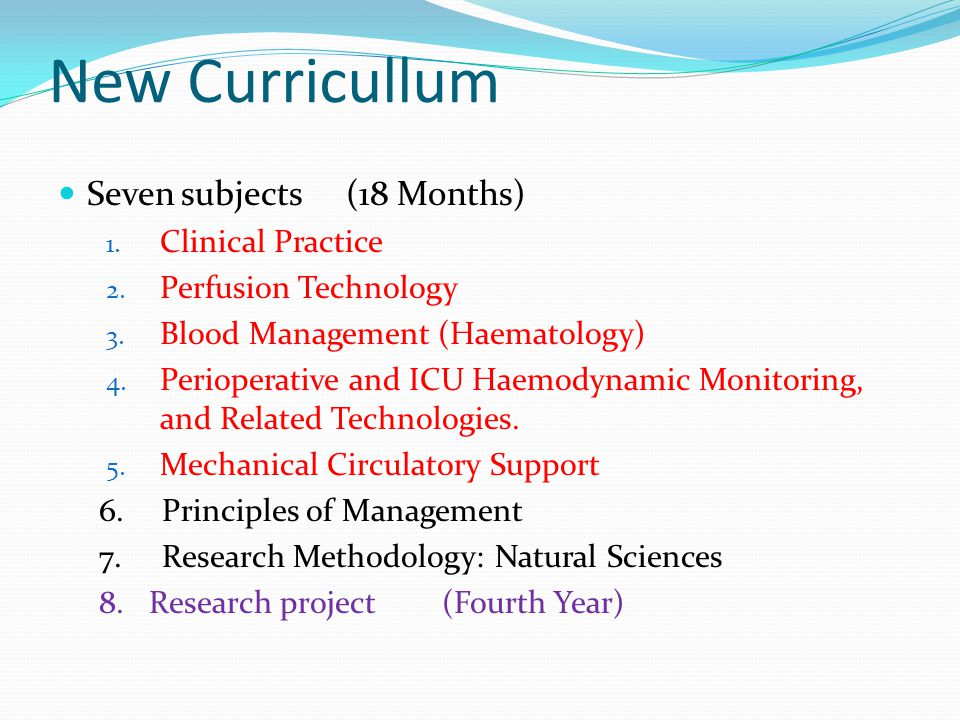 New Curricullum Seven subjects(18 Months) 1. Clinical Practice 2.