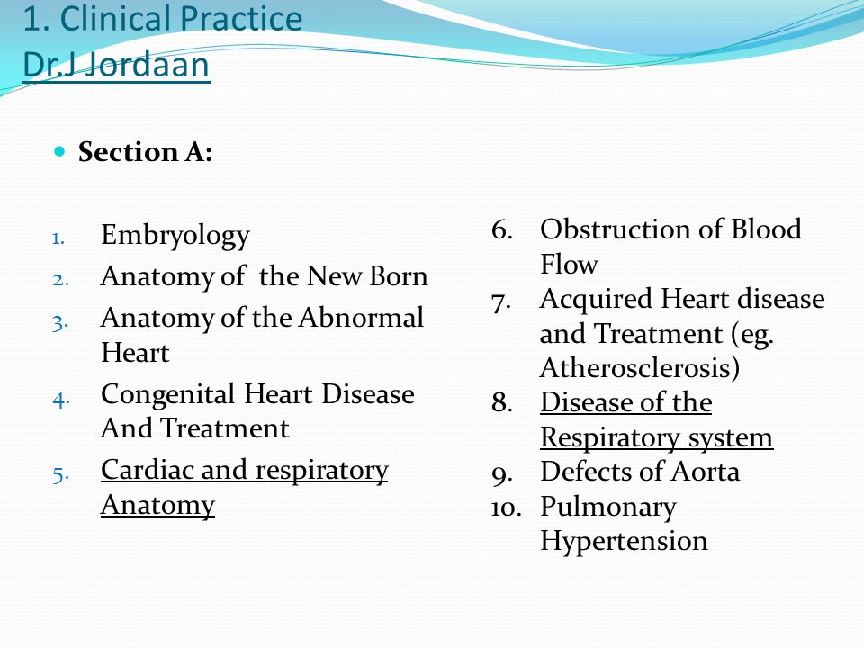 1. Clinical Practice Dr.J Jordaan Section A: 1. Embryology 2.
