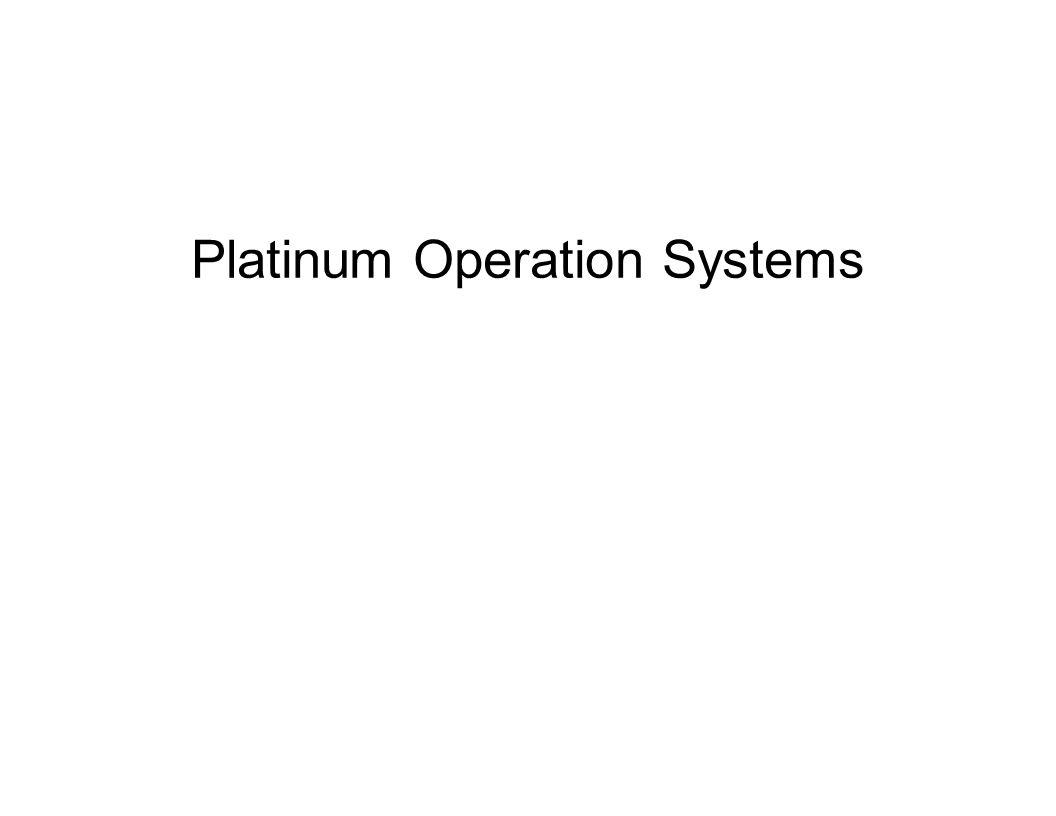 Platinum Operation Systems