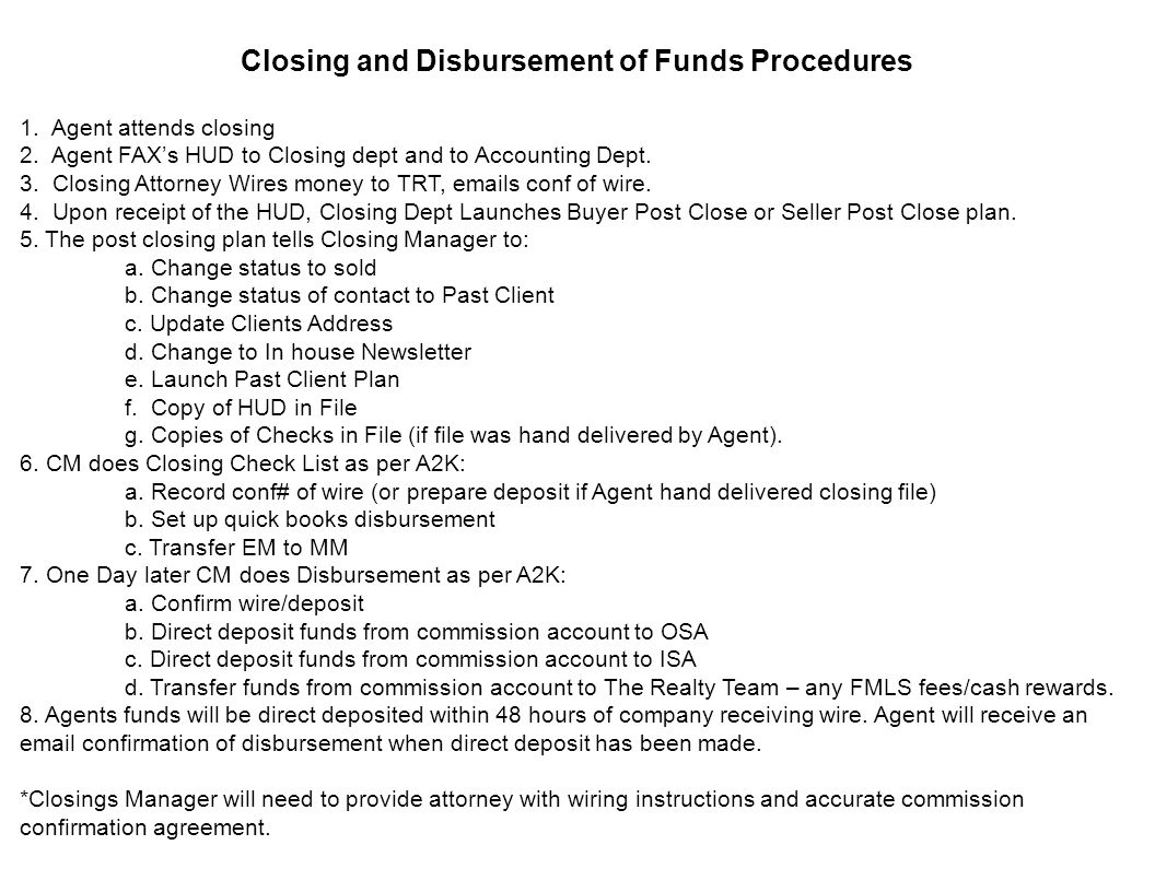 Closing and Disbursement of Funds Procedures 1. Agent attends closing 2.