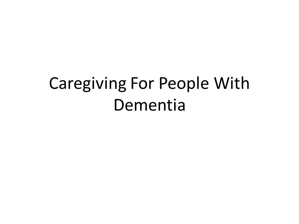 Caregiving For People With Dementia