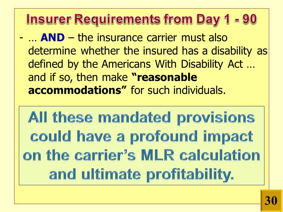 -… AND – the insurance carrier must also determine whether the insured has a disability as defined by the Americans With Disability Act … and if so, t