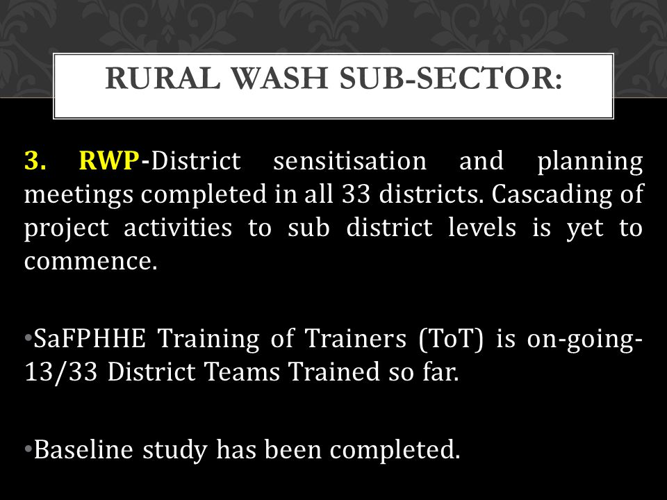 3. RWP-District sensitisation and planning meetings completed in all 33 districts.