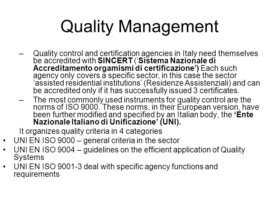 Quality Management –Quality control and certification agencies in Italy need themselves be accredited with SINCERT ('Sistema Nazionale di Accreditamen