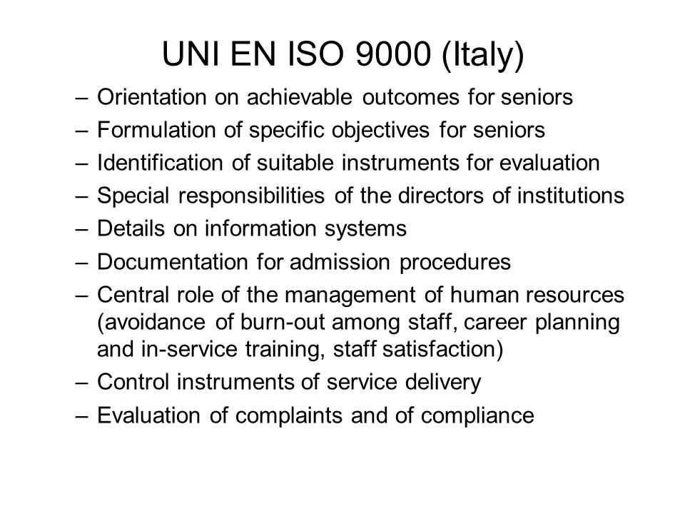 UNI EN ISO 9000 (Italy) –Orientation on achievable outcomes for seniors –Formulation of specific objectives for seniors –Identification of suitable in