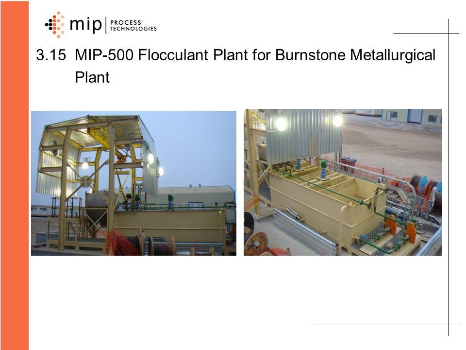 3.15 MIP-500 Flocculant Plant for Burnstone Metallurgical Plant