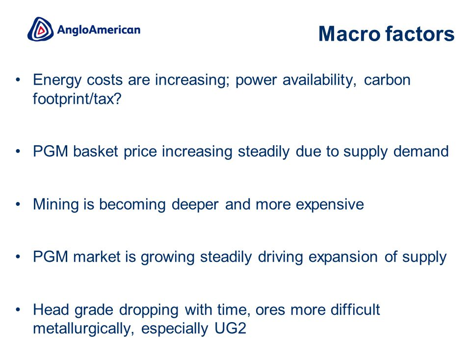 4 Macro factors Energy costs are increasing; power availability, carbon footprint/tax.
