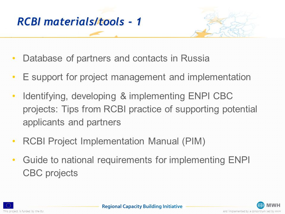 This project is funded by the EUAnd implemented by a consortium led by MWH RCBI materials/tools - 1 Database of partners and contacts in Russia E supp