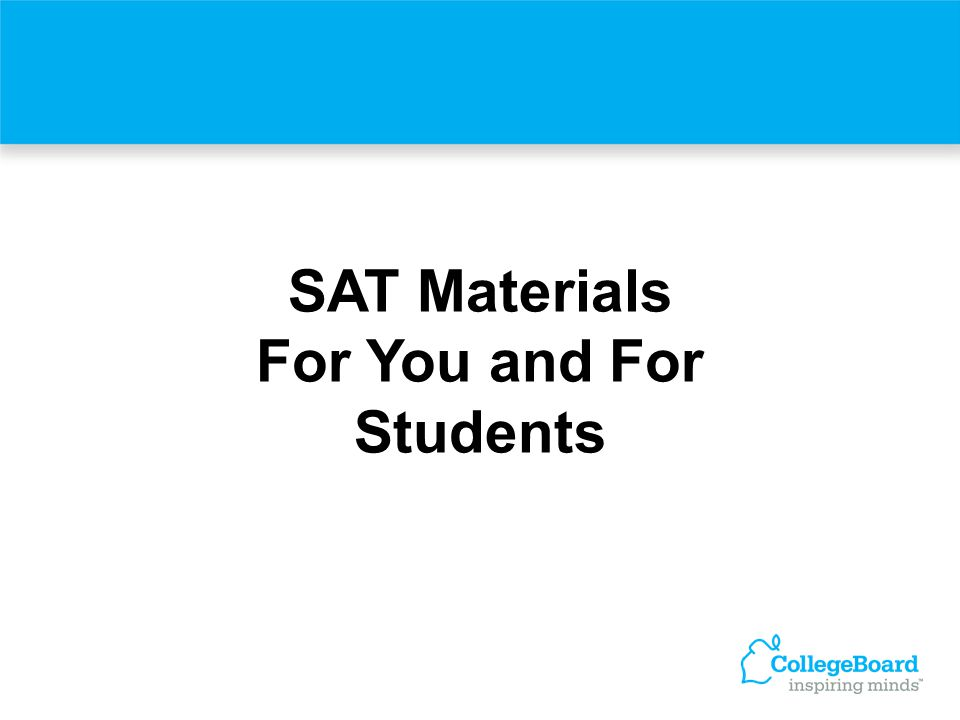SAT Materials For You and For Students