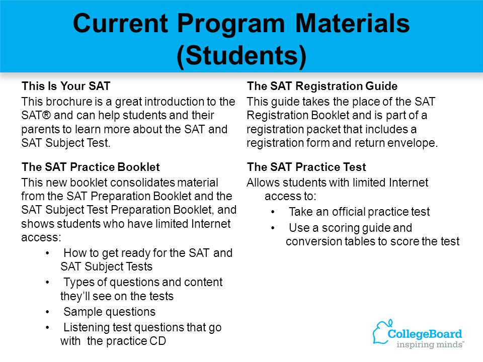 Current Program Materials (Students) This Is Your SAT This brochure is a great introduction to the SAT® and can help students and their parents to lea