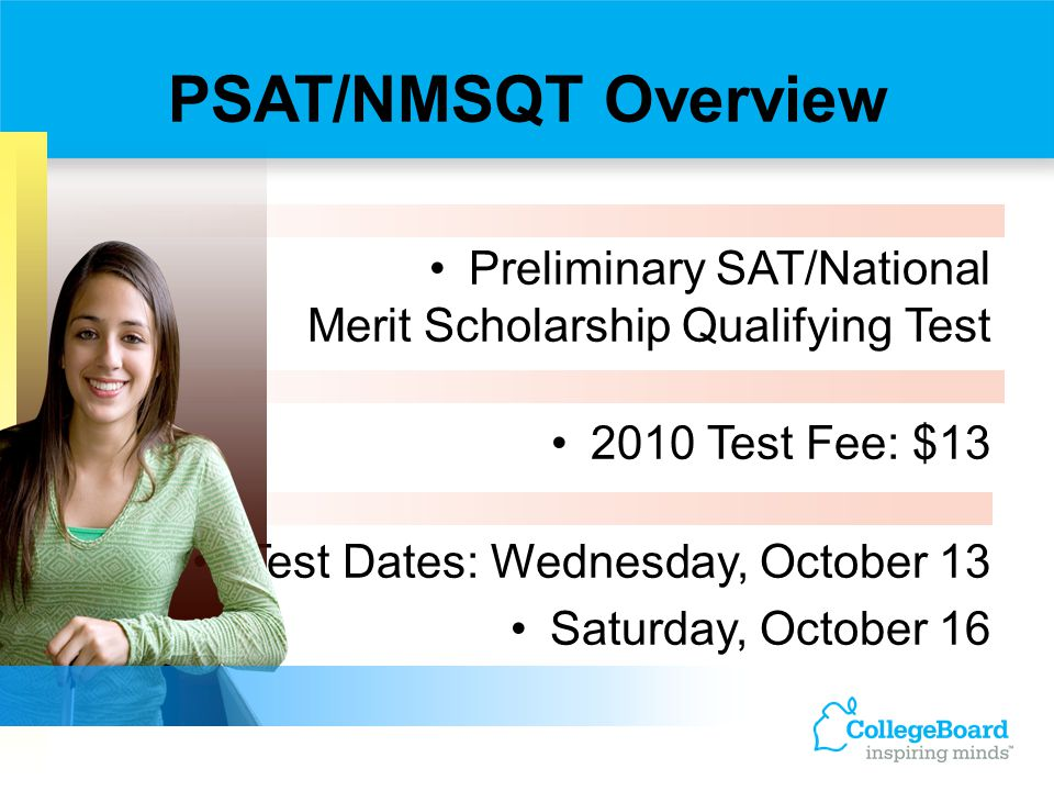 Scores and percentiles Information about performance on every test question Personalized skills feedback Information about NMSC programs Self-reported grade average and college major of interest Access code for My College QuickStart ™ PSAT Score Report Plus