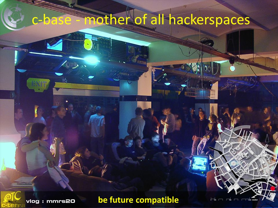c-base - mother of all hackerspaces be future compatible