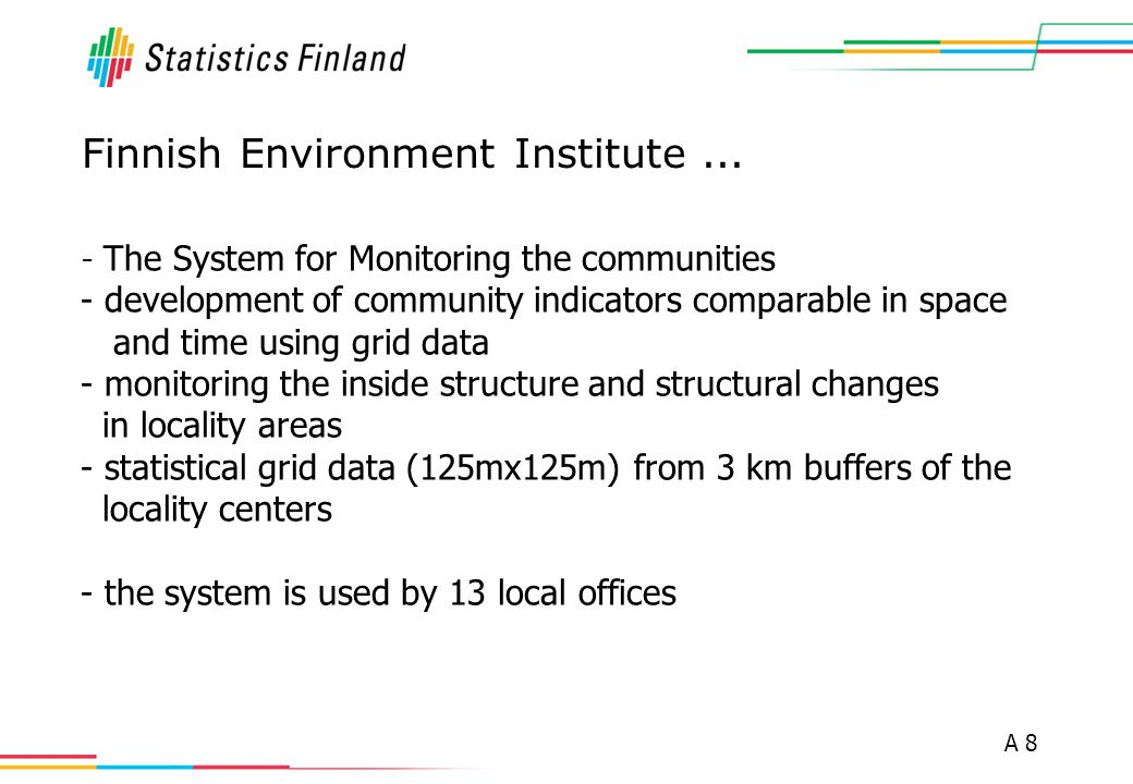 A 8 Finnish Environment Institute... - The System for Monitoring the communities - development of community indicators comparable in space and time us