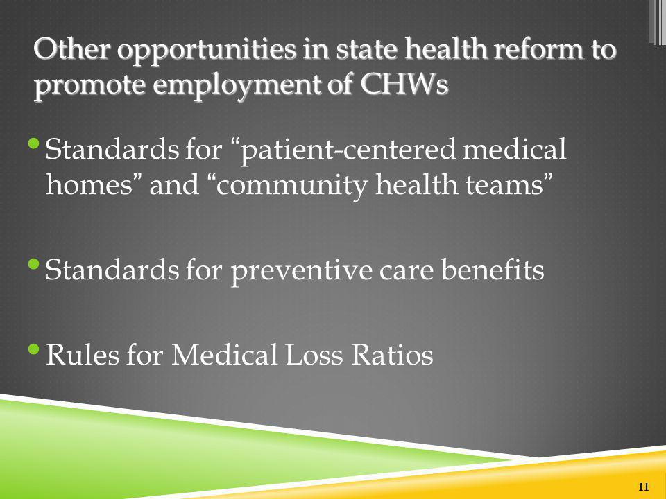 """Other opportunities in state health reform to promote employment of CHWs Standards for """"patient-centered medical homes"""" and """"community health teams"""" S"""