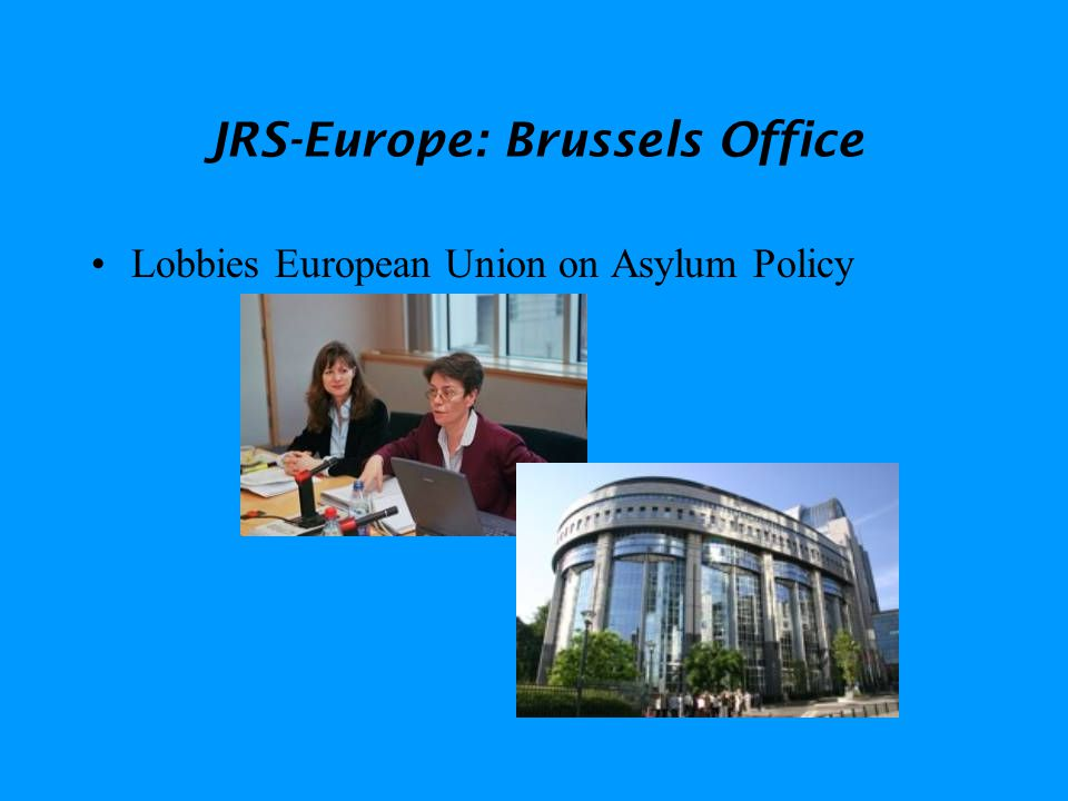 JRS-Europe: Brussels Office Lobbies European Union on Asylum Policy