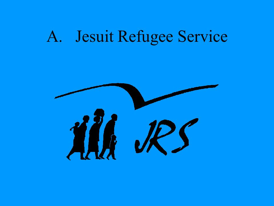 A. Jesuit Refugee Service