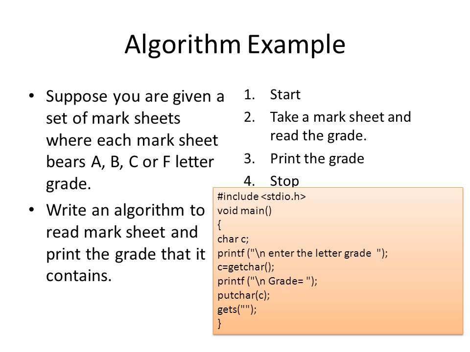 Algorithm Example 2 Suppose you are given a set of mark sheets where each mark sheet bears A, B, C or F grade.