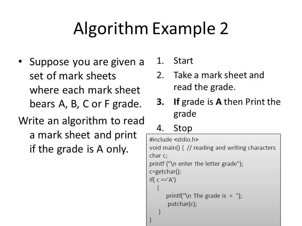 Algorithm Example 3 Suppose you are given a set of mark sheets where each mark sheet bears A, B, C or F grade.