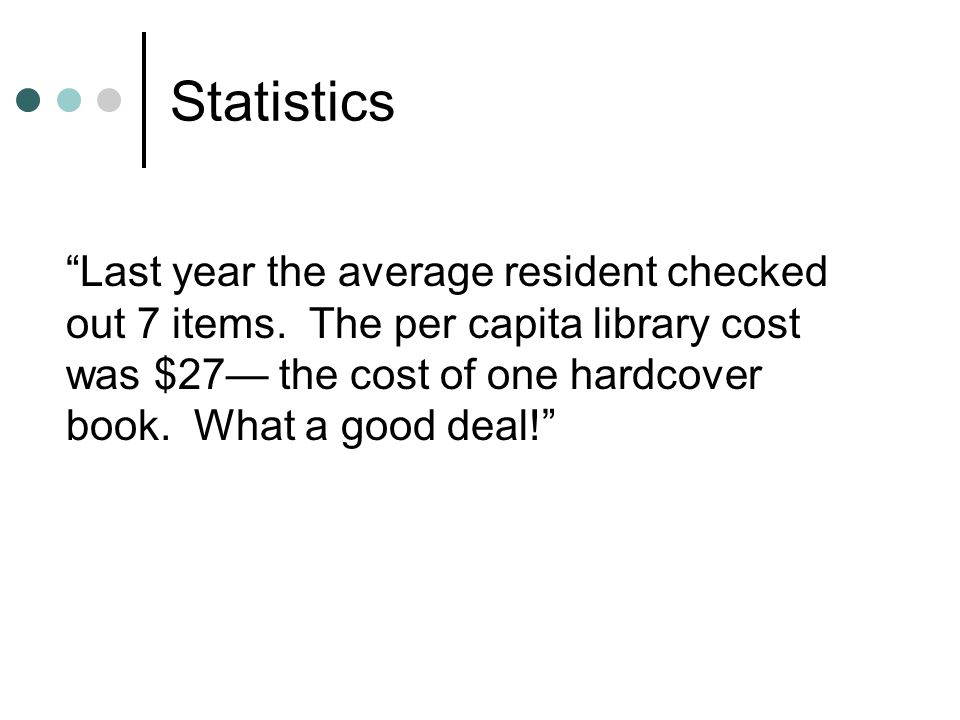 Last year the average resident checked out 7 items.