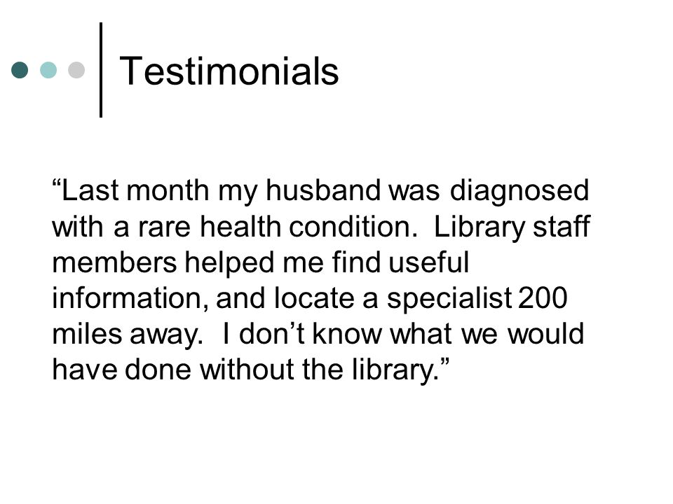 Testimonials Last month my husband was diagnosed with a rare health condition.