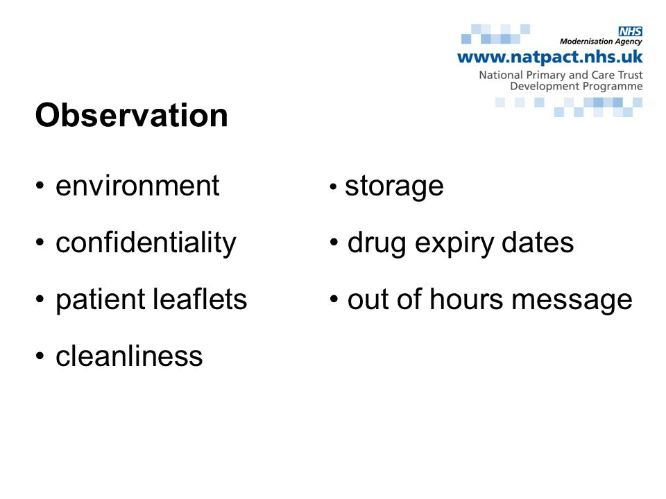 Observation environment confidentiality patient leaflets cleanliness storage drug expiry dates out of hours message