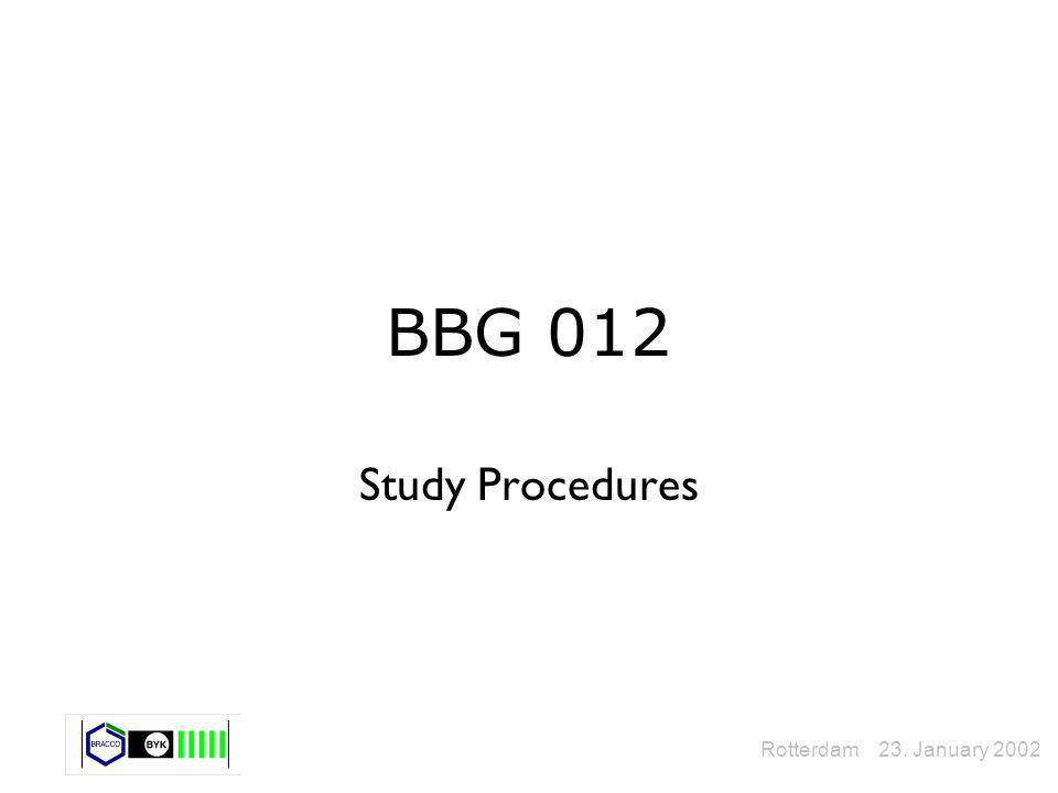 BBG 012 Study Procedures Rotterdam 23. January 2002