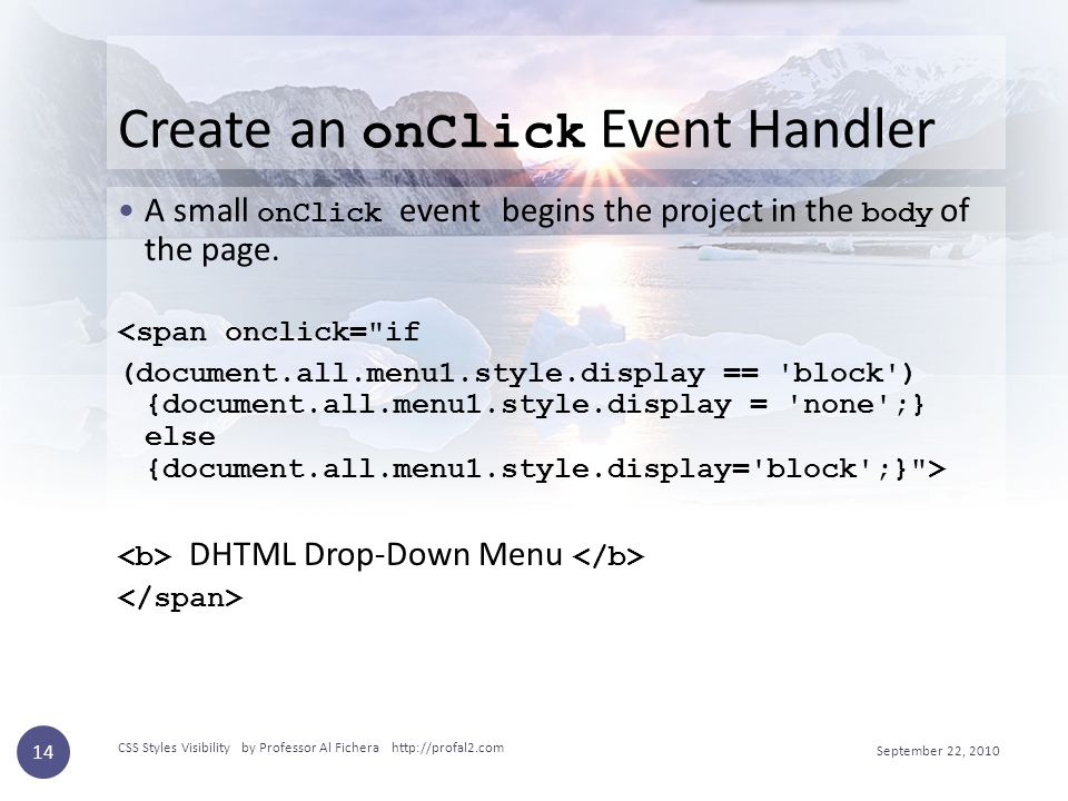 Create an onClick Event Handler A small onClick event begins the project in the body of the page.
