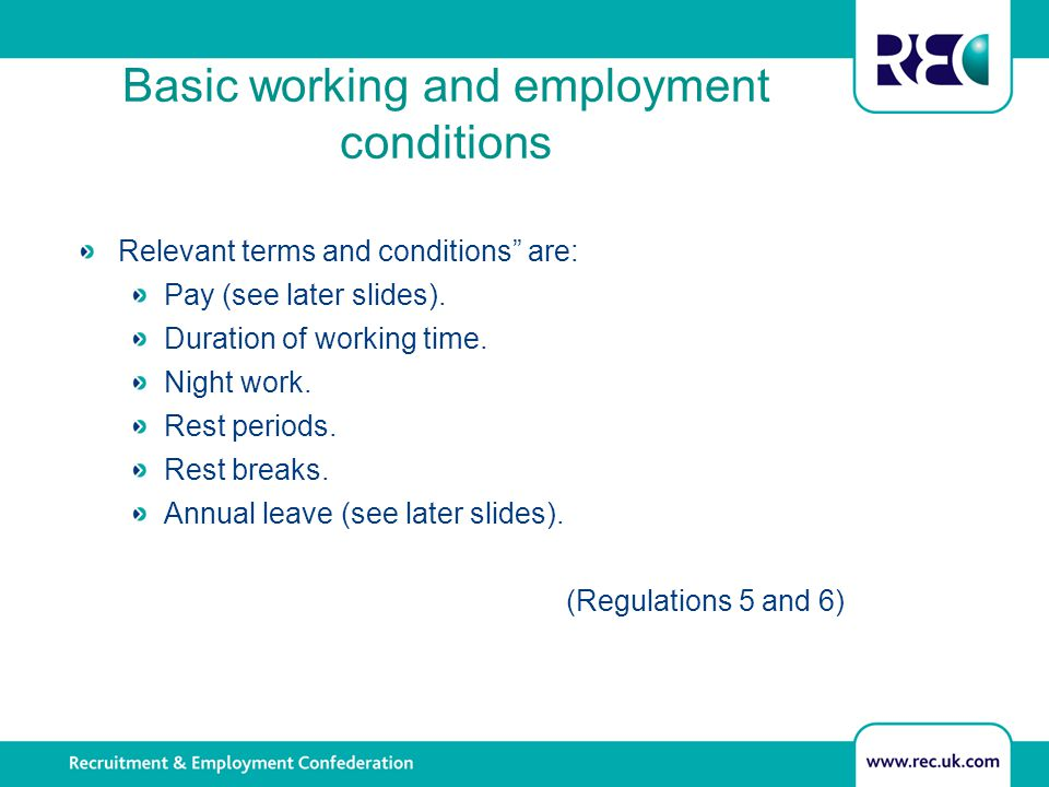 Basic working and employment conditions Relevant terms and conditions are: Pay (see later slides).