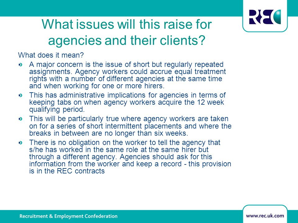 What issues will this raise for agencies and their clients? What does it mean? A major concern is the issue of short but regularly repeated assignment