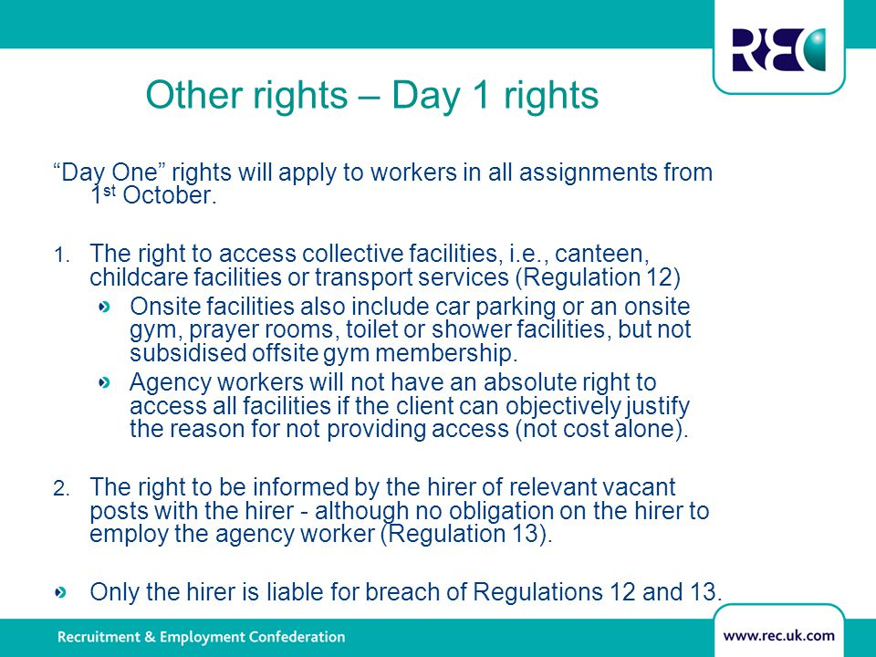 "Other rights – Day 1 rights ""Day One"" rights will apply to workers in all assignments from 1 st October. 1. The right to access collective facilities,"