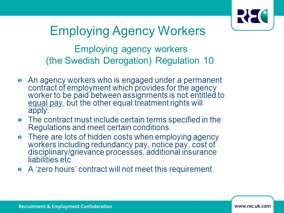 Employing Agency Workers Employing agency workers (the Swedish Derogation) Regulation 10 An agency workers who is engaged under a permanent contract o