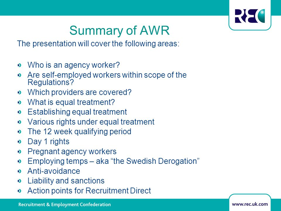 Summary of AWR The presentation will cover the following areas: Who is an agency worker.