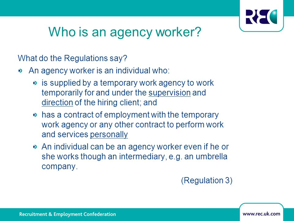 Who is an agency worker. What do the Regulations say.