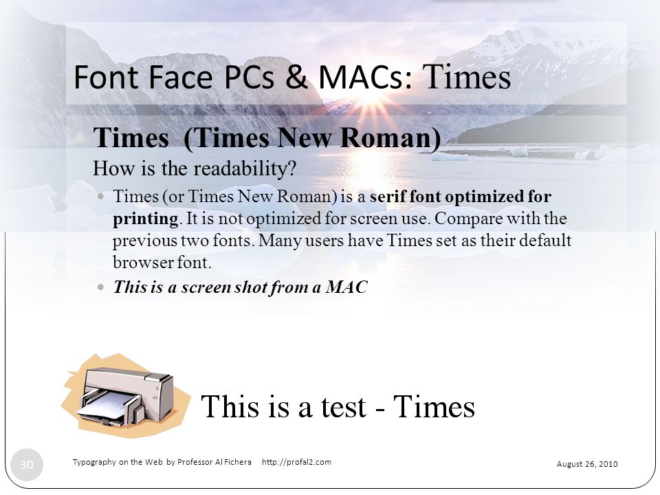 August 26, 2010 Typography on the Web by Professor Al Fichera http://profal2.com 30 Font Face PCs & MACs: Times Times (Times New Roman) How is the readability.