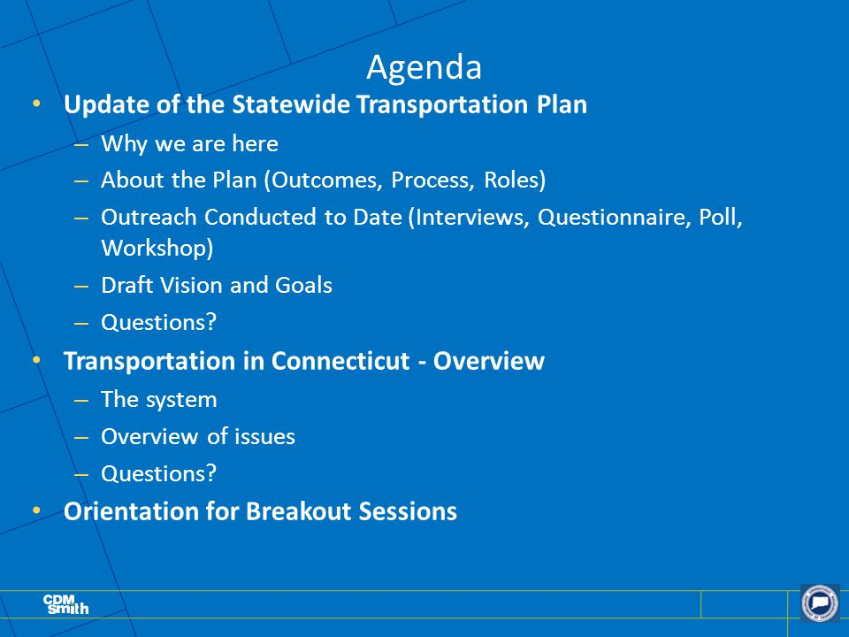 Agenda Update of the Statewide Transportation Plan – Why we are here – About the Plan (Outcomes, Process, Roles) – Outreach Conducted to Date (Intervi