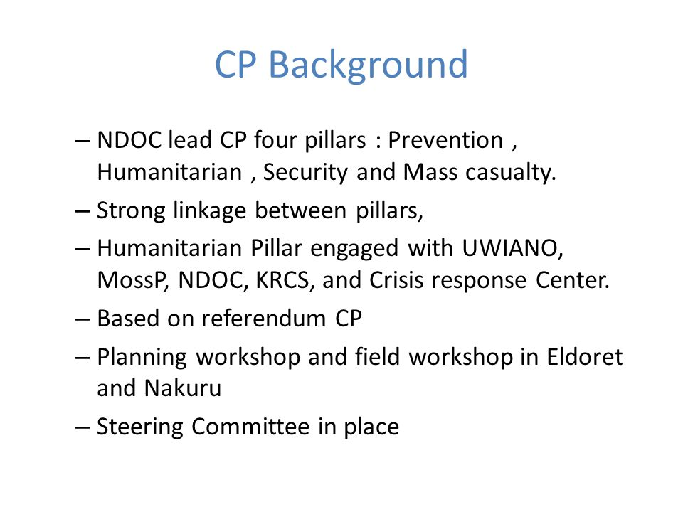 CP Background – NDOC lead CP four pillars : Prevention, Humanitarian, Security and Mass casualty.