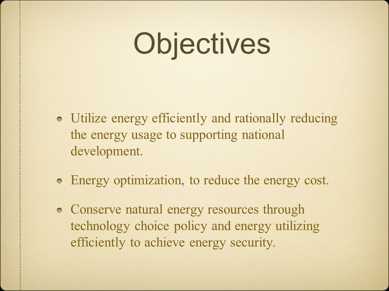 Objectives Utilize energy efficiently and rationally reducing the energy usage to supporting national development.